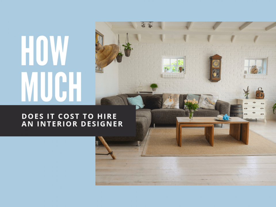 How Much Does It Cost To Hire An Interior Designer Everything You Need Know